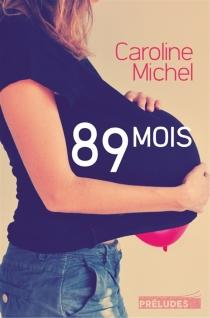 89 mois - CarolineMichel