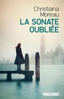 La sonate oubliée - ChristianaMoreau
