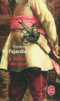 Le voleur de vent - Frédéric-H.Fajardie