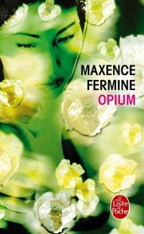Opium - MaxenceFermine