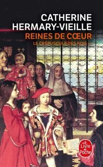 Le crépuscule des rois - CatherineHermary-Vieille