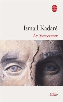 Le successeur - IsmailKadare
