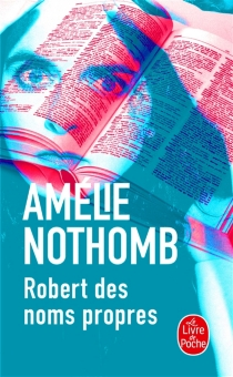 Robert des noms propres - AmélieNothomb