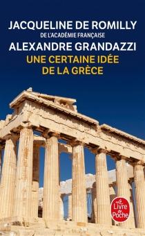 Une certaine idée de la Grèce : entretiens - AlexandreGrandazzi
