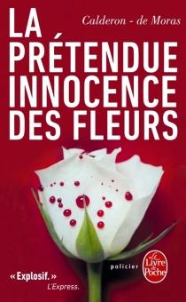 La prétendue innocence des fleurs - FranckCalderon