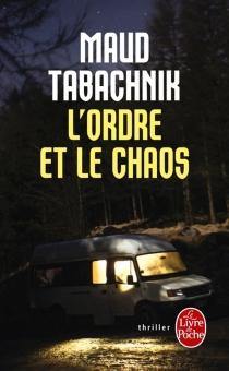 L'ordre et le chaos - MaudTabachnik