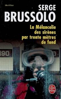 La mélancolie des sirènes par trente mètres de fond - SergeBrussolo