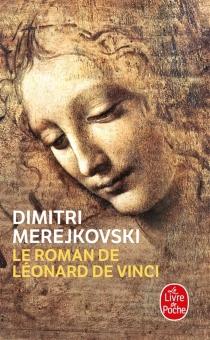 Le roman de Léonard de Vinci - DimitriMerejkovski