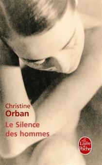Le silence des hommes - ChristineOrban