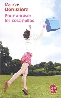 Pour amuser les coccinelles - MauriceDenuzière