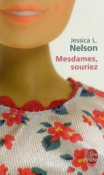 Mesdames, souriez - Jessica L.Nelson