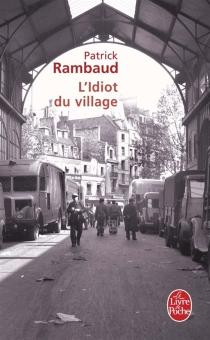 L'idiot du village : fantaisie romanesque - PatrickRambaud