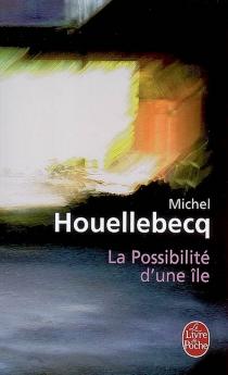 La possibilité d'une île - MichelHouellebecq