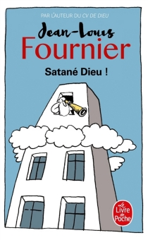 Satané Dieu ! - Jean-LouisFournier