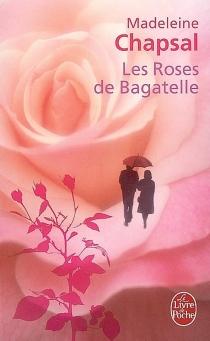 Les roses de Bagatelle - MadeleineChapsal