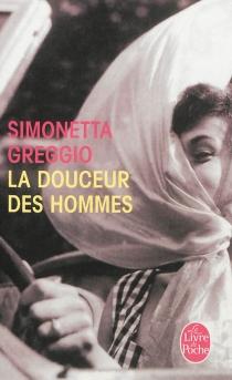 La douceur des hommes - SimonettaGreggio