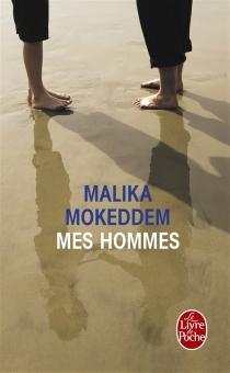 Mes hommes - MalikaMokeddem