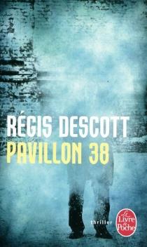 Pavillon 38 - RégisDescott