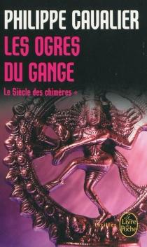 Le siècle des chimères - PhilippeCavalier