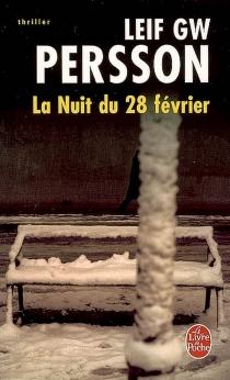 La nuit du 28 février - Leif G.W.Persson
