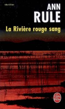 La rivière rouge sang - AnnRule