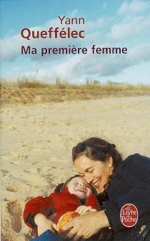 Ma première femme - YannQueffélec