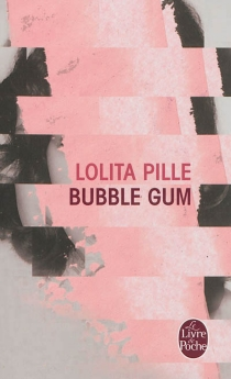 Bubble gum - Lolita Pille