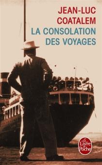 La consolation des voyages - Jean-LucCoatalem