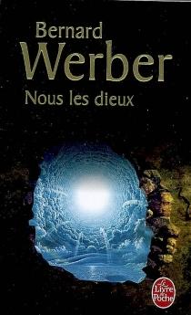 Nous, les dieux - BernardWerber