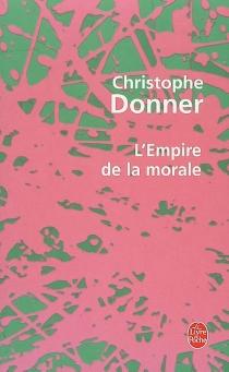 L'empire de la morale - ChristopheDonner