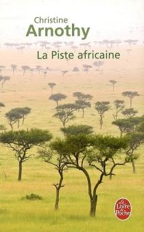 La piste africaine - ChristineArnothy