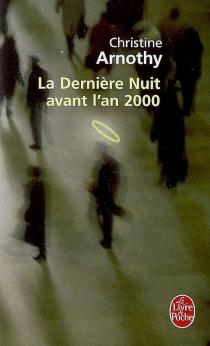 La dernière nuit avant l'an 2000 - ChristineArnothy