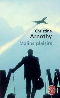 Malins plaisirs - ChristineArnothy