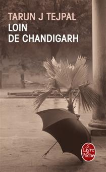 Loin de Chandigarh - Tarun J.Tejpal