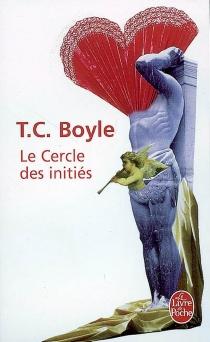 Le cercle des initiés - T. CoraghessanBoyle