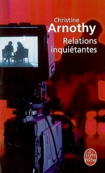 Relations inquiétantes - ChristineArnothy