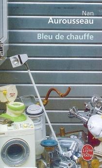 Bleu de chauffe - NanAurousseau
