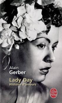 Lady Day : histoire d'amours - AlainGerber