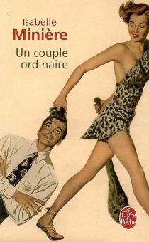 Un couple ordinaire - IsabelleMinière