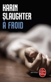 A froid - Karin Slaughter