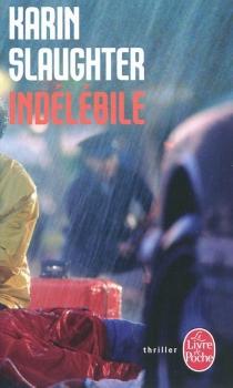 Indélébile - KarinSlaughter