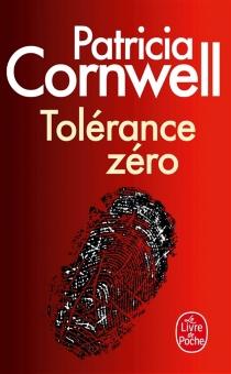 Tolérance zéro - PatriciaCornwell