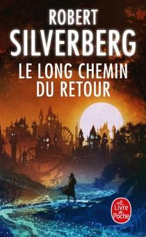 Le long chemin du retour - RobertSilverberg