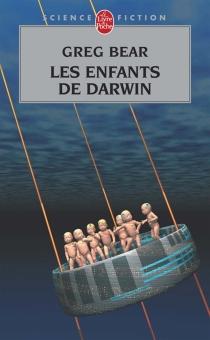 Les enfants de Darwin - GregBear