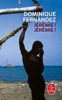 Jérémie ! Jérémie ! - DominiqueFernandez