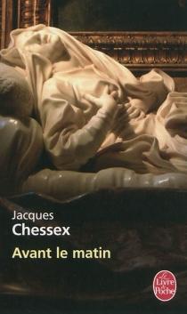 Avant le matin - JacquesChessex