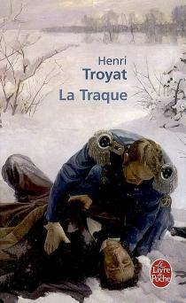 La traque - HenriTroyat