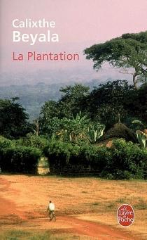 La plantation - CalixtheBeyala