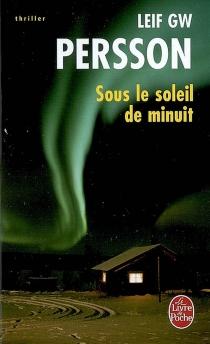 Sous le soleil de minuit - Leif G.W.Persson
