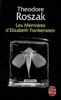 Les mémoires d'Elizabeth Frankenstein - TheodoreRoszak